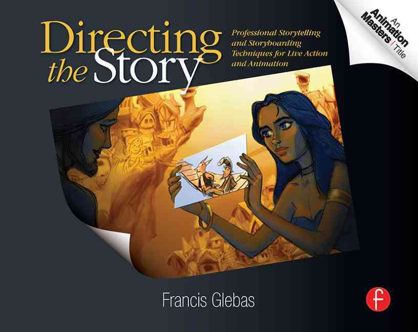 Directing the Story By Glebas, Francis