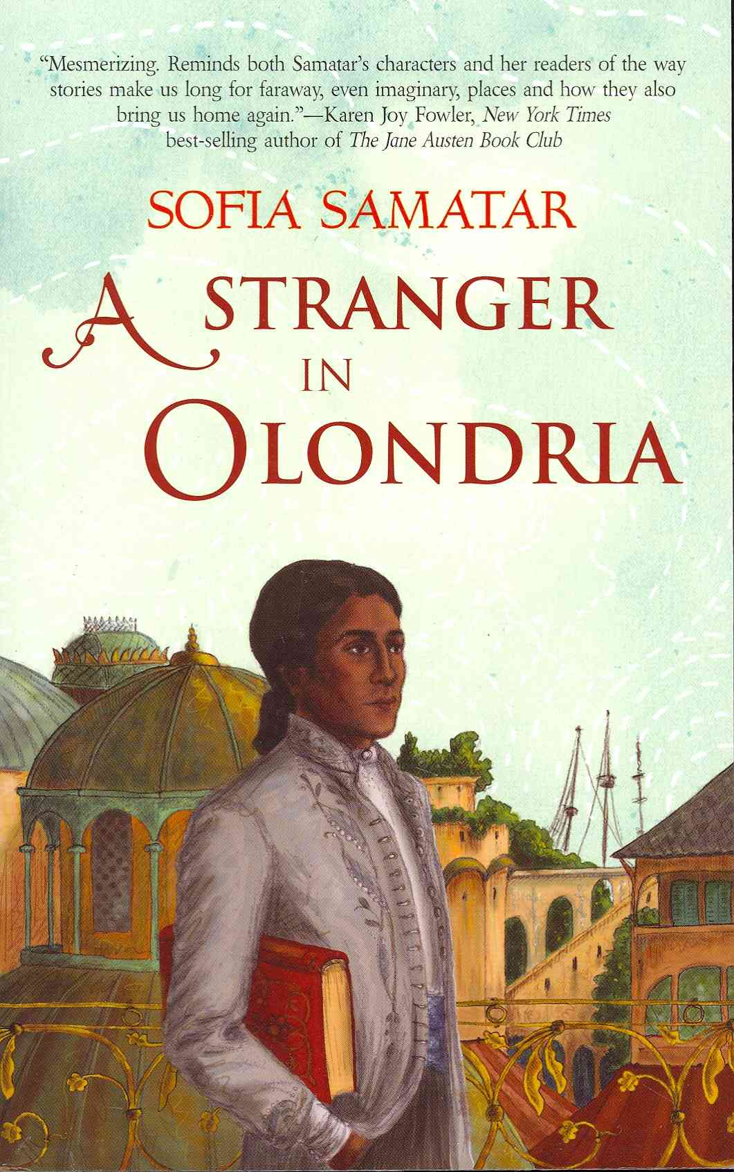 A Stranger in Olondria By Samatar, Sofia